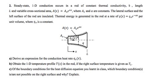 cross sectional area of a rod steady state 1 d conduction occurs in a rod of co