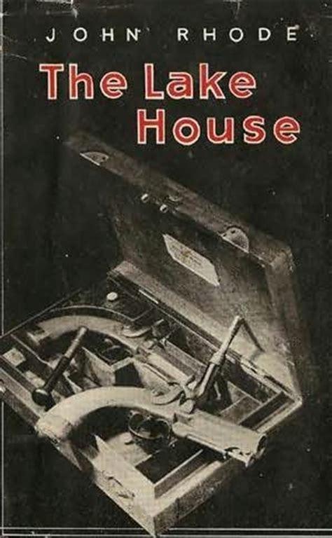 the lake house novel the lake house dr priestley book 43 by john rhode