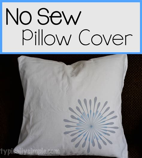 no sew pillow cover typically simple