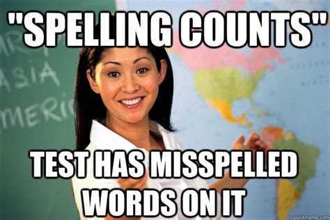 Spelling Meme - quot spelling counts quot test has misspelled words on it