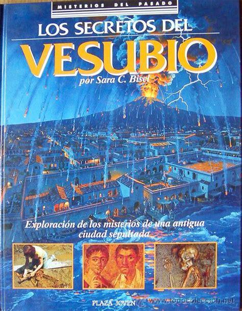 libro historia antigua libro los secretos del vesubio sara c bisel 6 comprar libros de historia antigua en