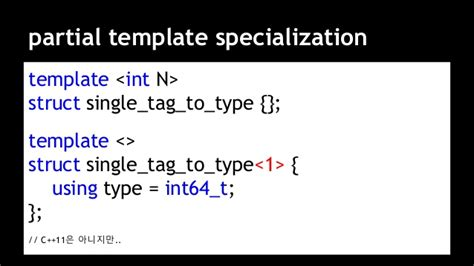 template partial specialization ndc2015 c 11 고급 기능 에 사용된 기법 중심으로