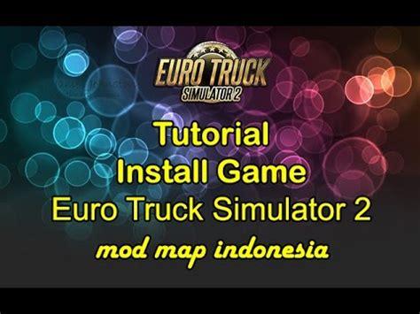 game mod versi indonesia tutorial install game euro truck simulator 2 versi 1 23