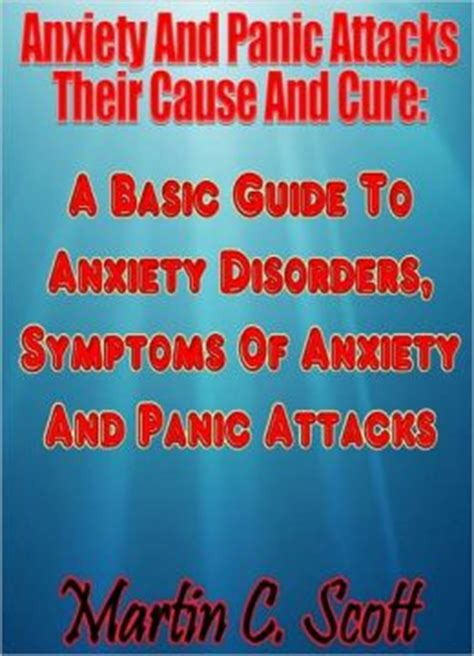 attacks their causes and avoidance books anxiety and panic attacks their cause and cure a basic