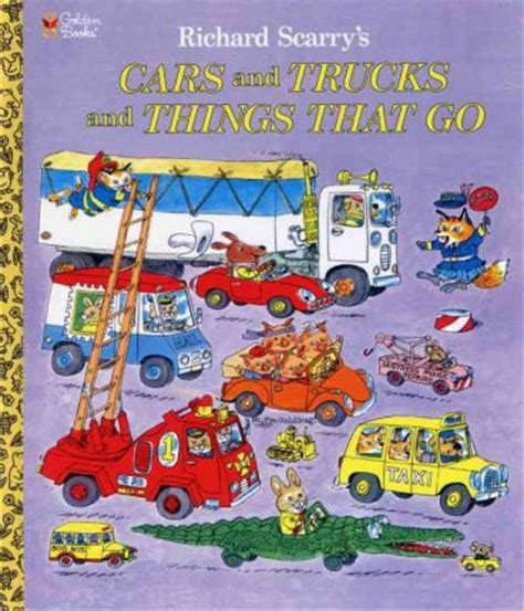 25 picture books about cars and trucks autos post cars and trucks and things that go richard scarry 9780307157850