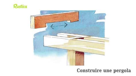 comment fabriquer une pergola 3453 construire une pergola