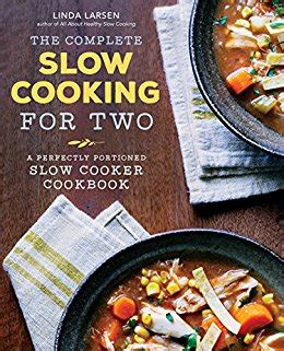 the complete cooking for two cookbook gift edition 650 recipes for everything you ll want to make books the complete cooking for two a perfectly