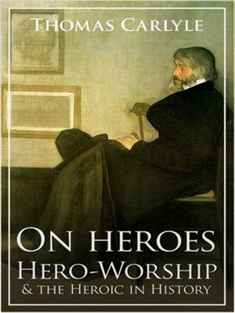 on heroes worship and the heroic in history books on heroes worship and the heroic in history by