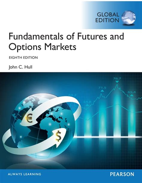 Fundamental Of Futures And Options Markets fundamentals of futures and options markets global