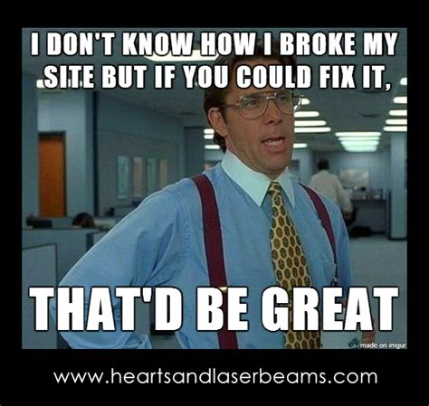 Funny Memes Site - funny memes to celebrate our new site maintenance services