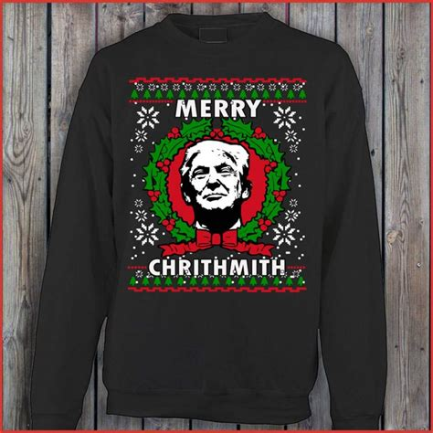 donald trump xmas sweater merry chrithmith donald trump christmas sweater sweat