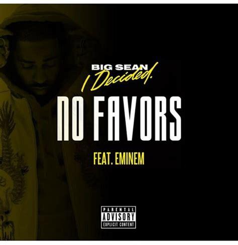 big sean eminem no favors big sean no favors feat eminem rap dose