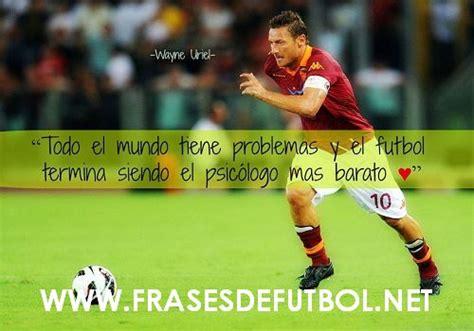 imagenes motivadoras en futbol frases de futbol motivadoras frases felices d