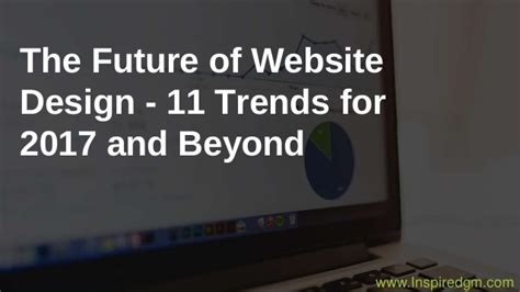 upcoming trends 2017 the future of website design 11 trends for 2017 and beyond