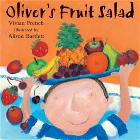 healthy picture books oliver s fruit salad oliver 4 by