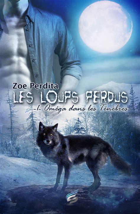 film romance loup garou ebook om 233 ga dans les t 233 n 232 bres les loups perdus 1 par zoe