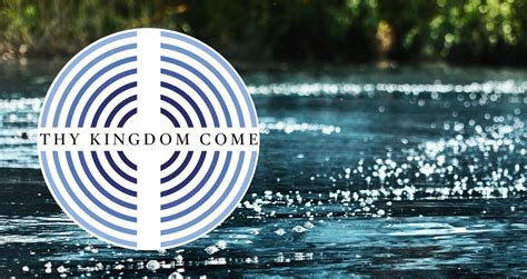 themes of kingdom come diocesan theme thy kingdom come 2018 diocese of exeter
