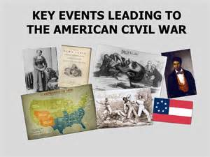 Events That Led Up To The Civil War Essay by Key Events Leading To The Civil War