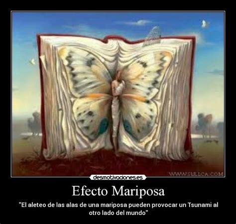 imagenes efecto mariposa efecto mariposa desmotivaciones