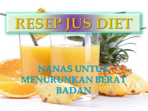 Resep Jus Diet Detox by Resep Jus Diet Nanas Mixed Untuk Menurunkan Berat Badan