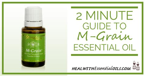 how to m 2 minute guide to m grain essential oil