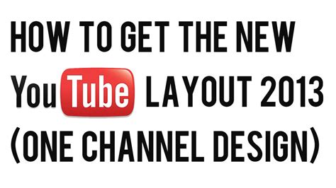 hindi how to change your channel layout youtube update how to get the new youtube one channel layout 2013
