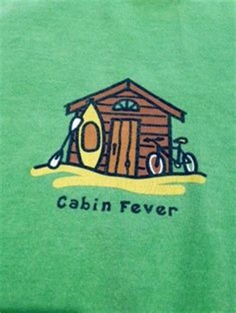 Like Cabin Fever by Cabin Fever Quotes Quotesgram