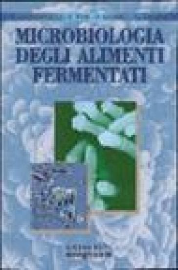 microbiologia alimenti microbiologia degli alimenti fermentati libro