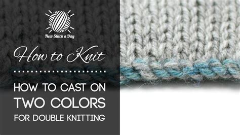 how to change colors when knitting in the how to knit the two color cast on for knitting