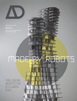 towards a robotic architecture books made by robots fabio gramazio 9781118535486