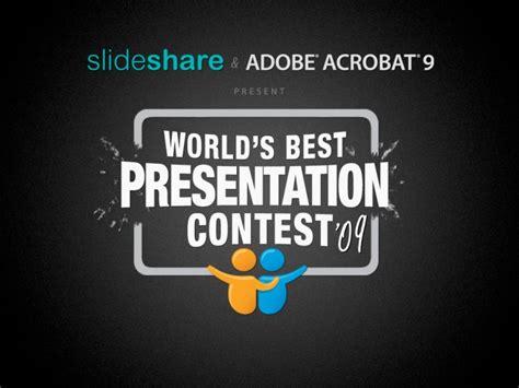 Slideshare World S Best Presentation Contest 2009 Worlds Best Powerpoint Presentation