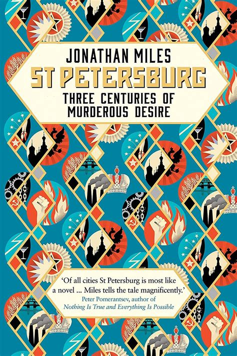 st petersburg three centuries 0091959462 review st petersburg three centuries of murderous desire by jonathan miles saturday review