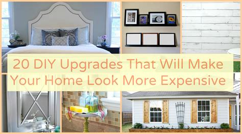 create your house 20 diy upgrades that will make your home look more expensive