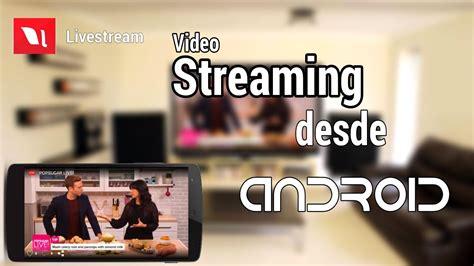 livestream apk livestream apk realiza desde tu android viyoutube