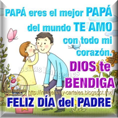 imagenes dios te bendiga papa im 225 genes y carteles pap 193 eres el mejor pap 193 del mundo te