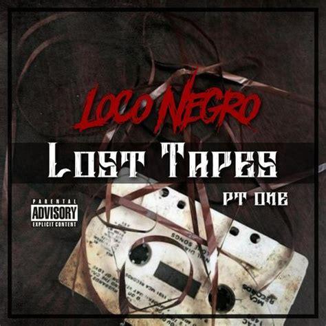 loco negro lost tapes pt