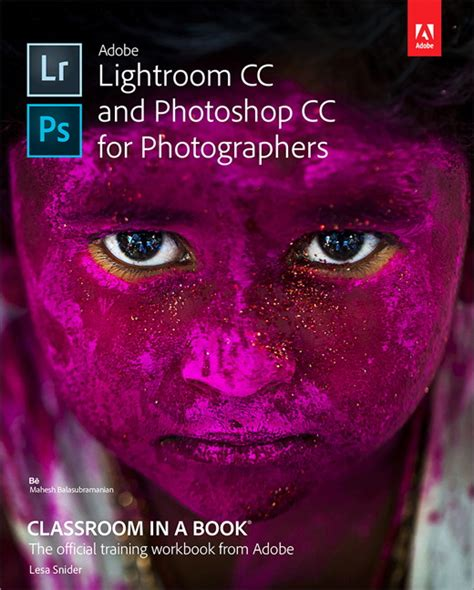 adobe photoshop cc classroom in a book 2018 release books snider adobe lightroom cc and photoshop cc for