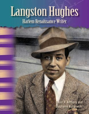 biography of langston hughes and the harlem renaissance langston hughes harlem renaissance writer by david h anthony