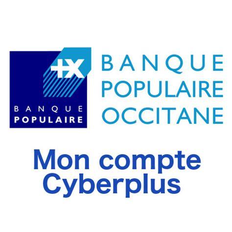 si鑒e banque populaire occitane banquepopulaire fr mon compte cyberplus