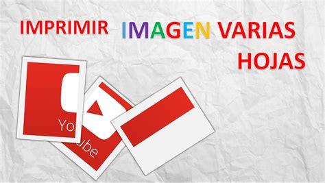 imprimir imagenes en varias hojas imprimir imagen en varias hojas youtube