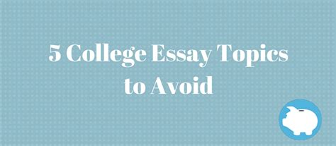 College Essay Topics To Avoid by College Essay Topics To Avoid Bad College Essay Topics College Essay Topics Bad College Essay