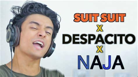 despacito x suit lyrics despacito x suit suit x naja mashup by aksh baghla