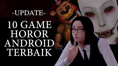 10 film horor terbaik 2016 game horor android terbaik tech in asia indonesia top 10