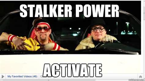 Funny Stalker Memes - stalker power activate sunday meme quickmeme
