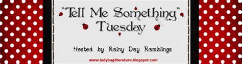 Tell Me Tell Me 4th Grade Goodnight Everyone Ladybug Literature Tell Me Something Tuesday 13