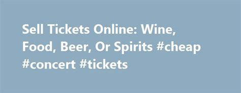 sell printable tickets online 25 best ideas about cheap concert tickets on pinterest