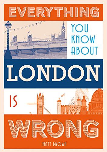 everything you know about 1849943605 pdf everything you know about london is wrong 免费电子图书下载