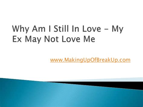 am i loved the question you might not you re asking books why am i still in my ex may not me