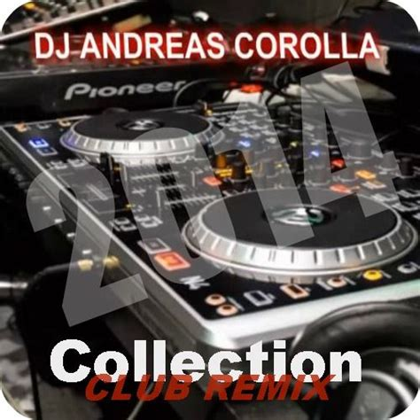 dj club remix mp3 download free club remix collection 3 dj andreas corolla free mp3