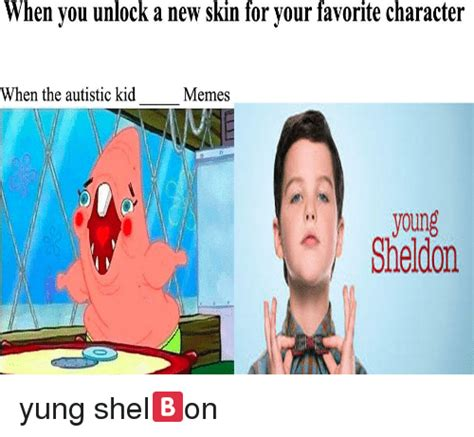 Young Sheldon Memes - when vou unlock a new skin for vour favorite character when the autistic kid memes to young